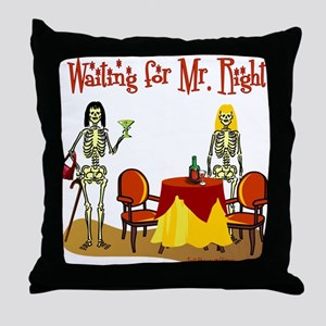 Waiting for Mr. Right Throw Pillow